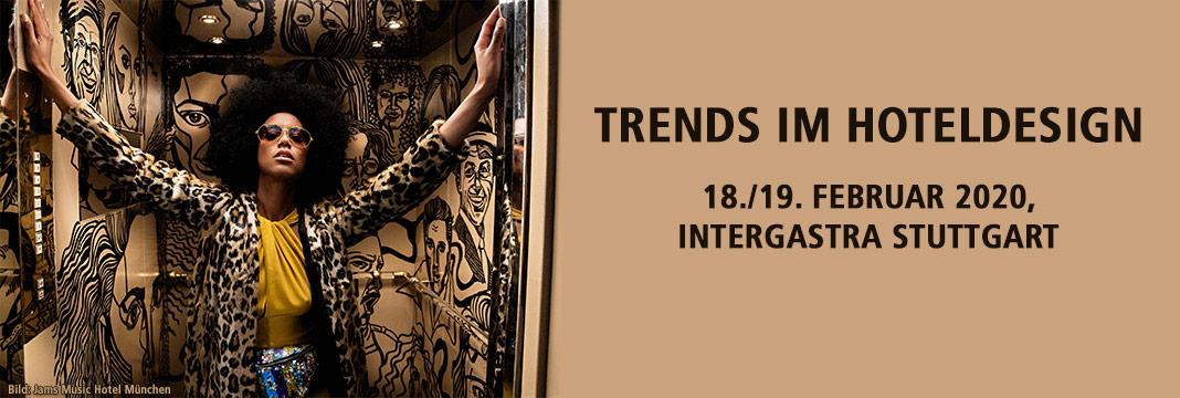 Trends im Hoteldesign 18./19. FEBRUAR 2020, INTERGASTRA STUTTGART