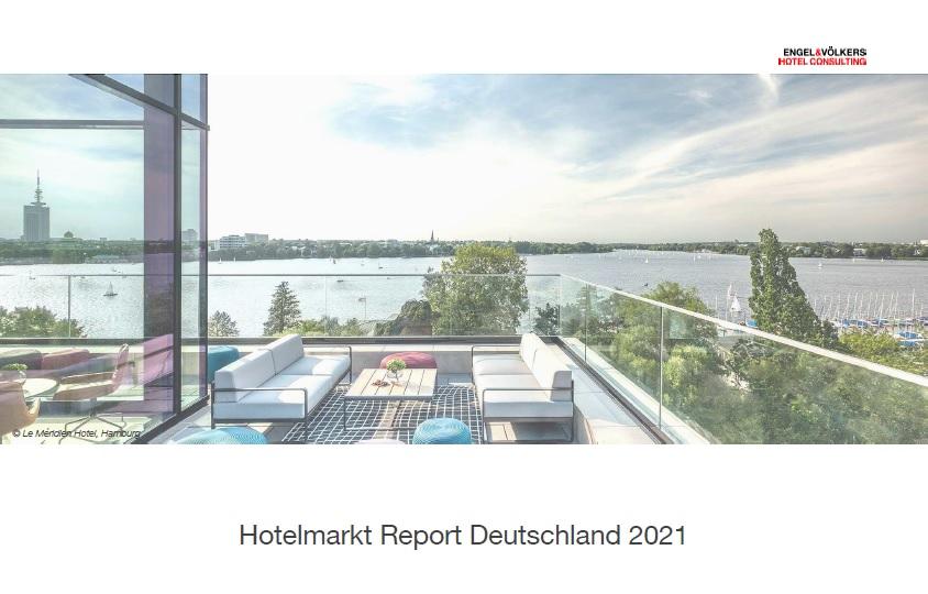 Engel & Völkers Hotel Consulting: Hotelmarktreport 2021